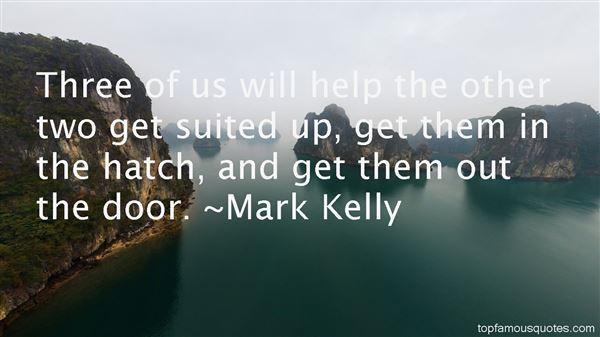 Mark Kelly Quotes
