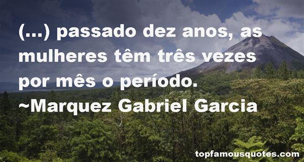 Marquez Gabriel Garcia Quotes