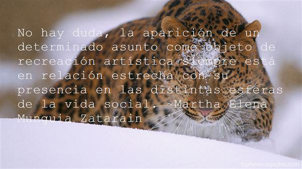 Martha Elena Munguia Zatarain Quotes
