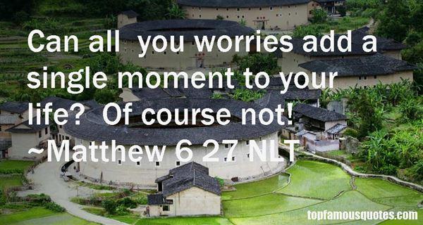 Matthew 6 27 NLT Quotes
