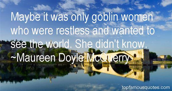 Maureen Doyle McQuerry Quotes