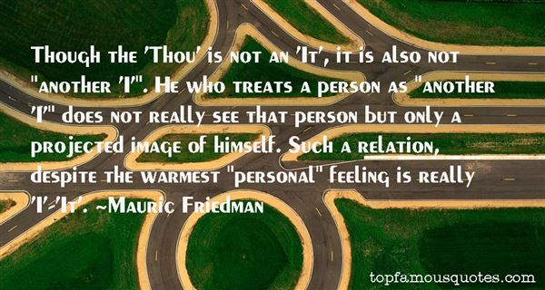 Mauric Friedman Quotes