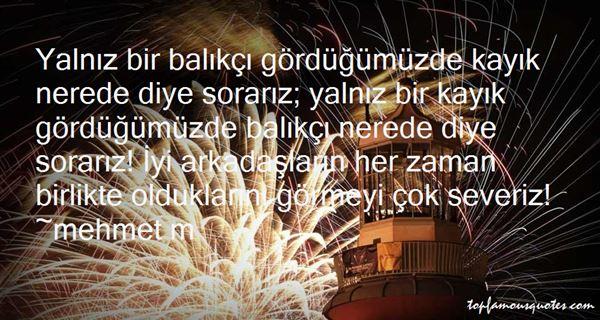 Mehmet M Quotes