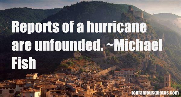 Michael Fish Quotes
