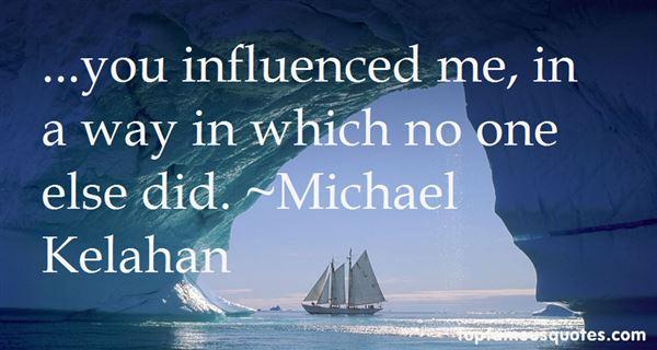 Michael Kelahan Quotes