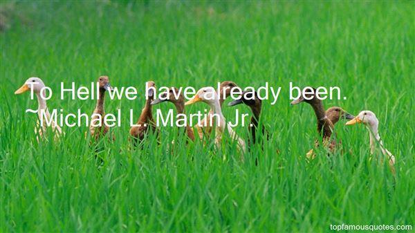 Michael L. Martin Jr. Quotes