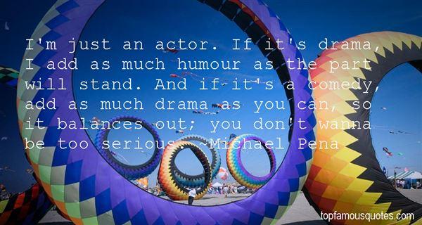 Michael Pena Quotes