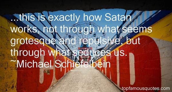 Michael Schiefelbein Quotes