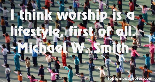 Michael W. Smith Quotes
