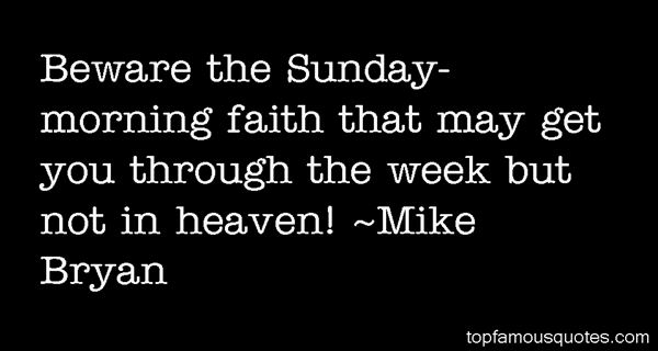 Mike Bryan Quotes