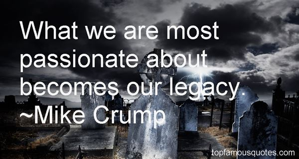 Mike Crump Quotes