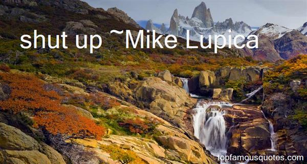 Mike Lupica Quotes