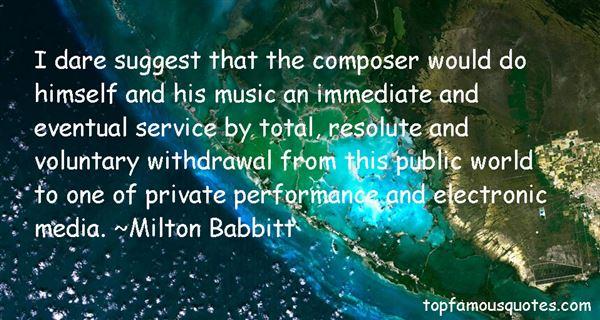 Milton Babbitt Quotes