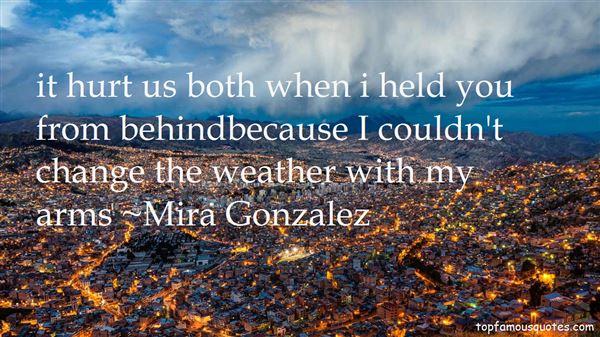 Mira Gonzalez Quotes