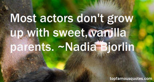 Nadia Bjorlin Quotes