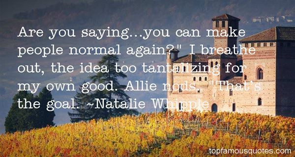 Natalie Whipple Quotes