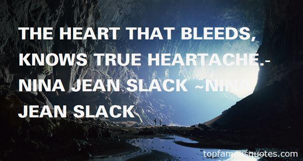 Nina Jean Slack Quotes