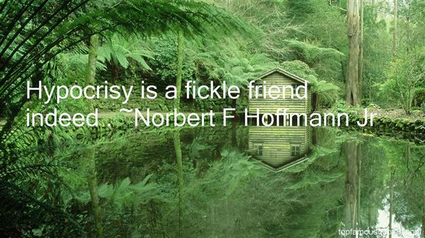 Norbert F Hoffmann Jr Quotes