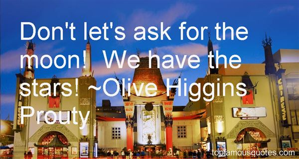 Olive Higgins Prouty Quotes