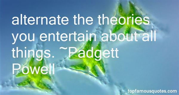 Padgett Powell Quotes