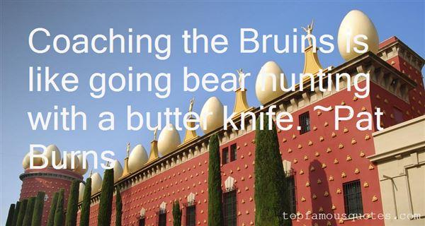 Pat Burns Quotes