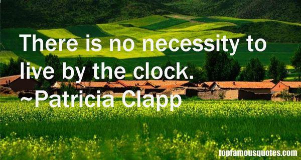 Patricia Clapp Quotes