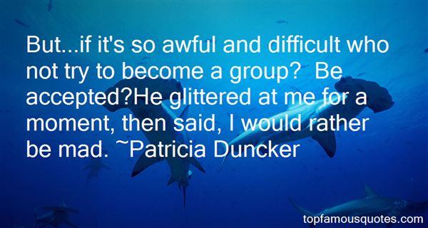 Patricia Duncker Quotes