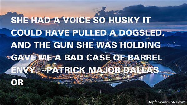 Patrick Major Dallas OR Quotes