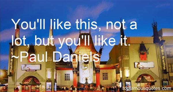 Paul Daniels Quotes