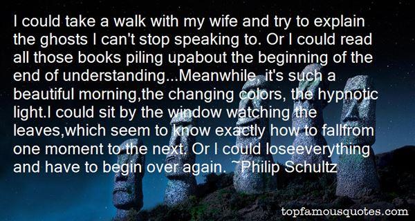 Philip Schultz Quotes