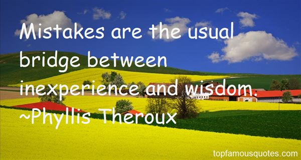 Phyllis Theroux Quotes