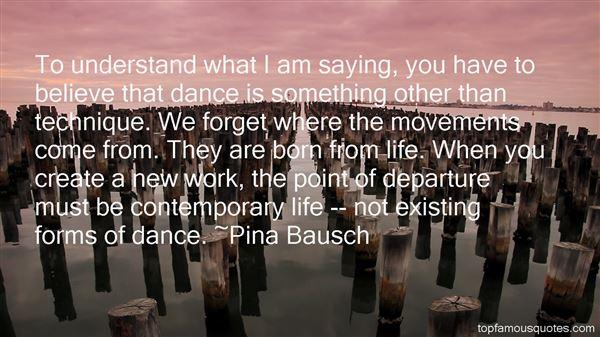 Pina Bausch Quotes