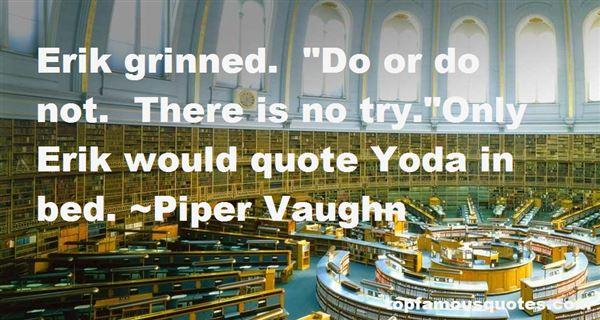 Piper Vaughn Quotes