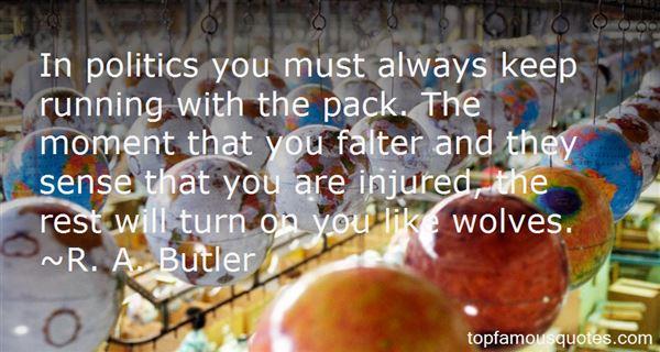 R. A. Butler Quotes