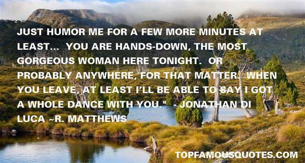 R. Matthews Quotes