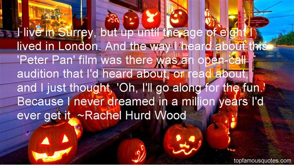 Rachel Hurd Wood Quotes
