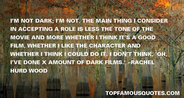 Rachel Hurd Wood Quotes