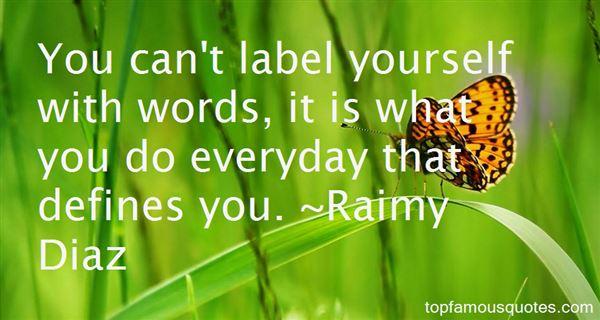 Raimy Diaz Quotes