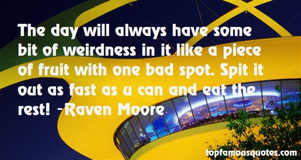 Raven Moore Quotes
