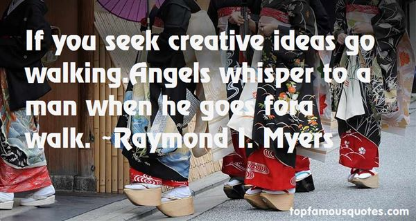 Raymond I. Myers Quotes