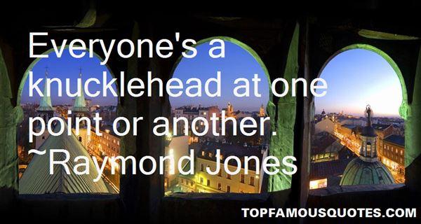Raymond Jones Quotes