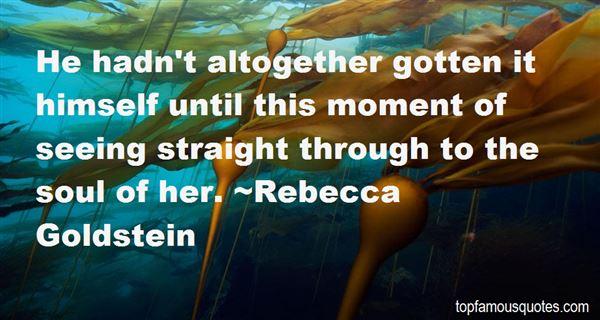 Rebecca Goldstein Quotes