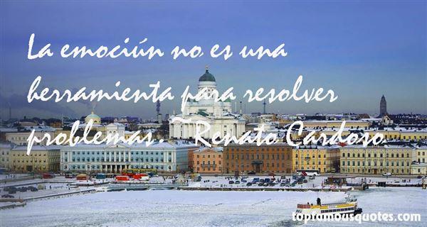 Renato Cardoso Quotes