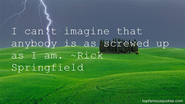 Rick Springfield Quotes