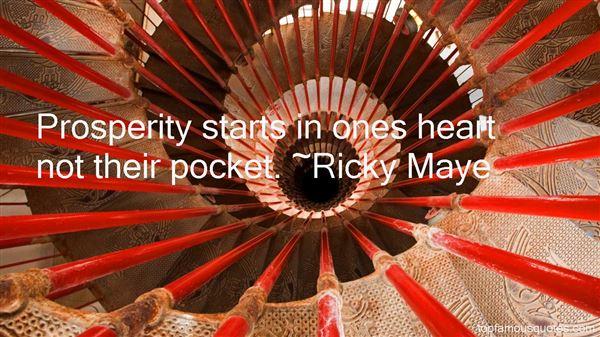 Ricky Maye Quotes