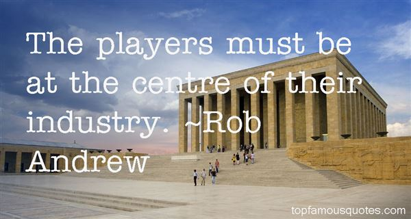 Rob Andrew Quotes