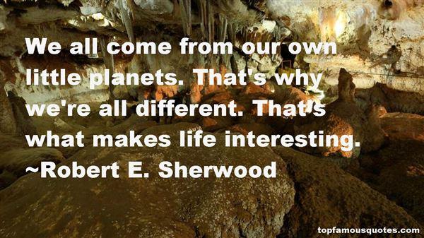 Robert E. Sherwood Quotes