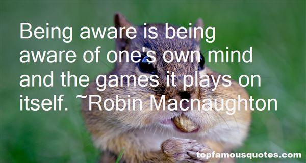Robin Macnaughton Quotes