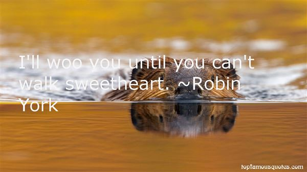 Robin York Quotes