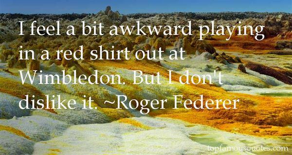 Roger Federer Quotes